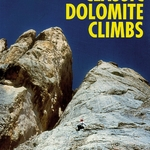 Classic Dolomite Climbs: 102 High Quality Climbs